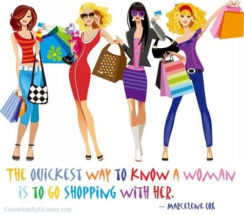 The quickest way to know a woman is to go shopping with her Picture Quote #1