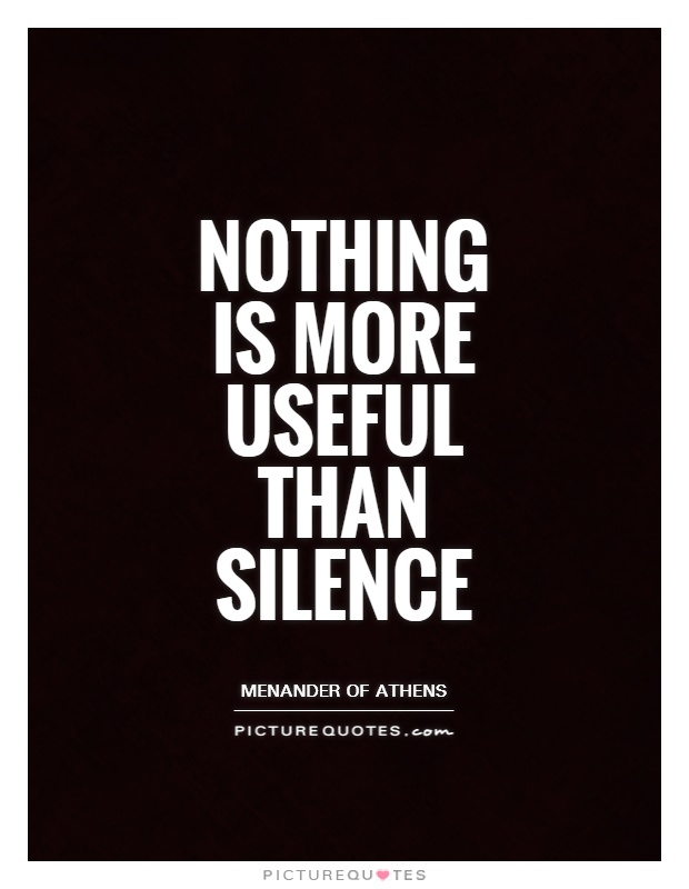 Nothing is more useful than silence Picture Quote #1