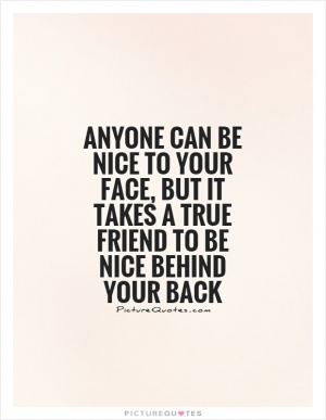 True friends dont talk behind your back quotes