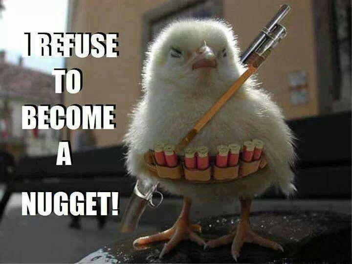 I refuse to become a nugget! Picture Quote #1