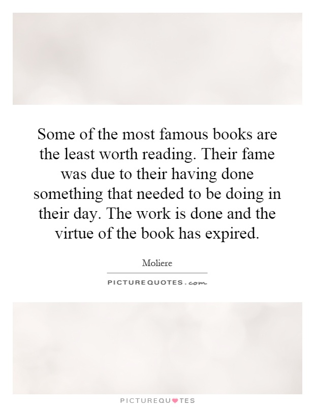 Some Of The Most Famous Books Are The Least Worth Reading Their Picture Quotes