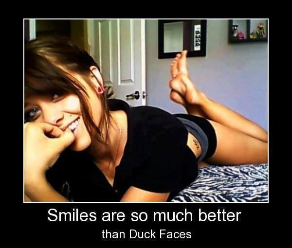 Smiles are so much better than duck faces Picture Quote #1