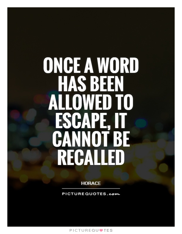 Once a word has been allowed to escape, it cannot be recalled Picture Quote #1