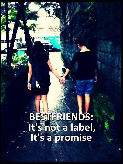 Best friends: It's not a label, it's a promise Picture Quote #1