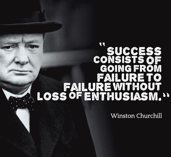 Success consists of going from failure to failure without loss of enthusiasm Picture Quote #1