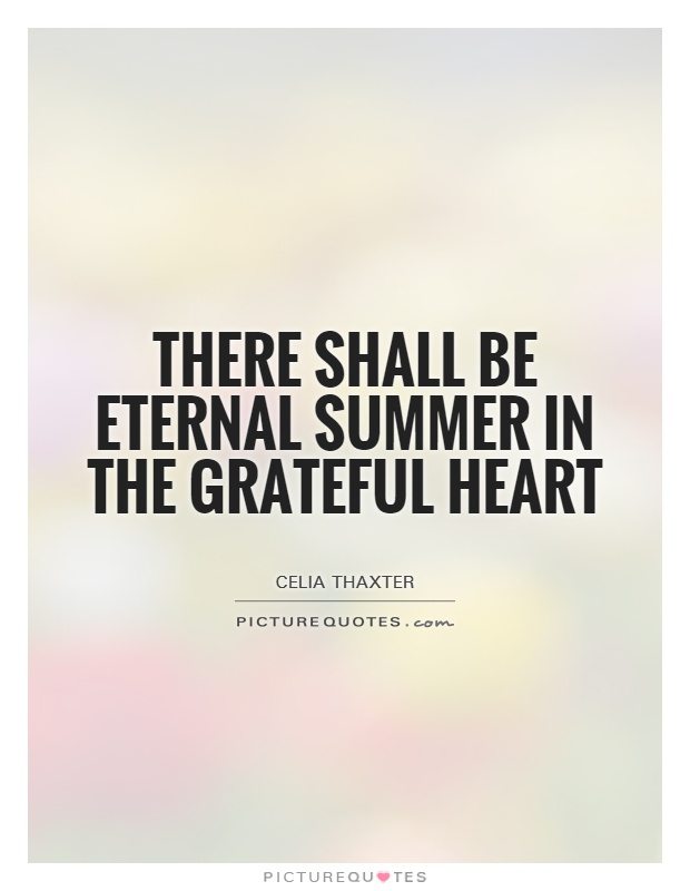 There shall be eternal summer in the grateful heart Picture Quote #1