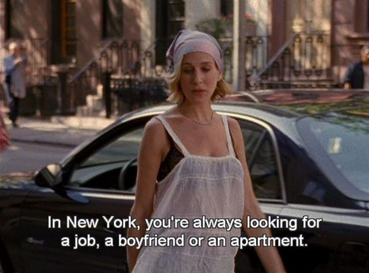 In New York, you're always looking for a job, a boyfriend or an apartment Picture Quote #1