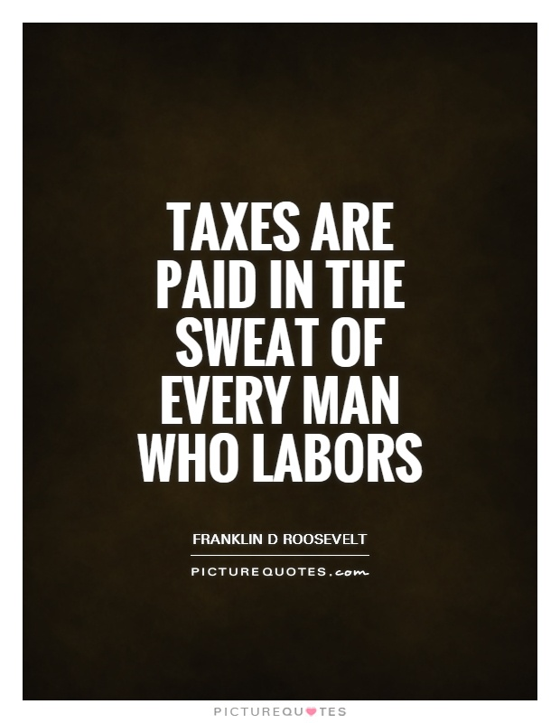 Quotes About Taxes Amazing Taxes Quotes  Taxes Sayings  Taxes Picture Quotes
