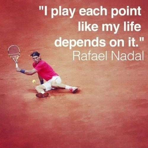 I play each point like my life depends on it Picture Quote #1