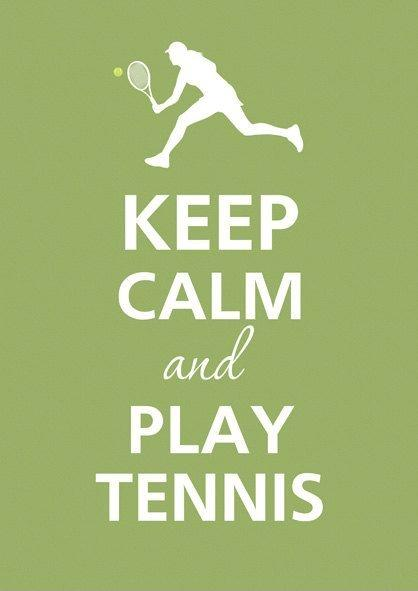 Keep calm and play tennis Picture Quote #1