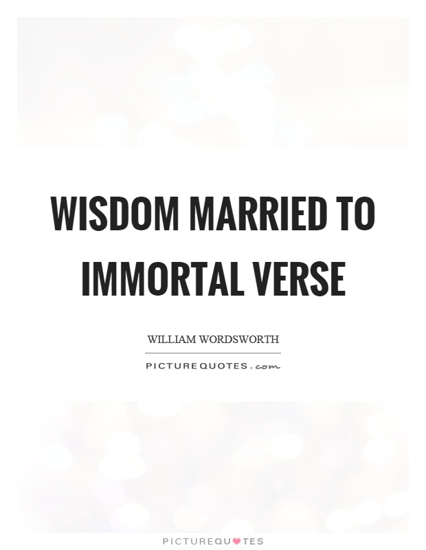 Wisdom married to immortal verse Picture Quote #1