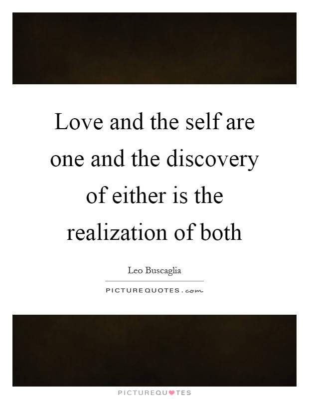 Love and the self are one and the discovery of either is the realization of both Picture Quote #1