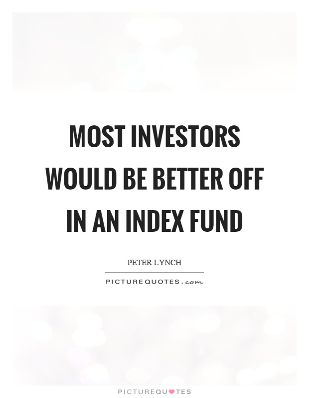 Most investors would be better off in an index fund Picture Quote #1