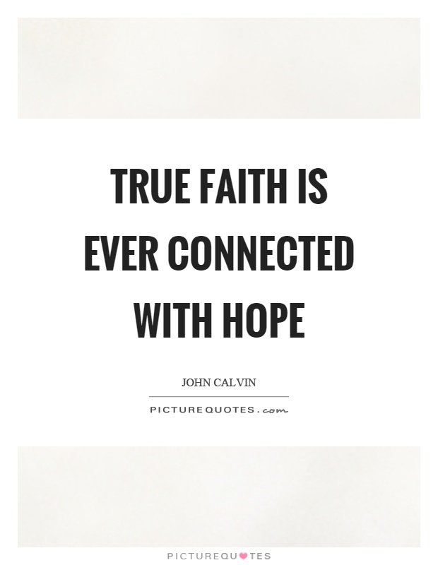 True faith is ever connected with hope Picture Quote #1
