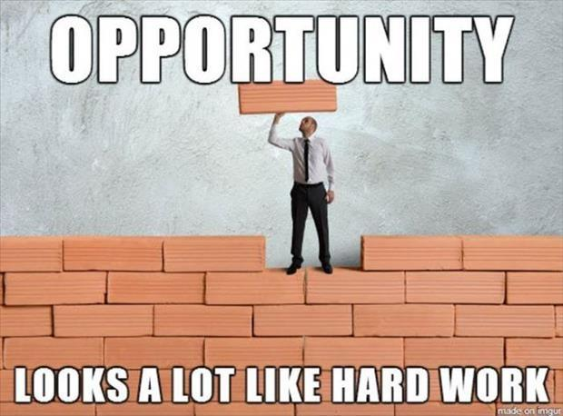 Opportunity looks a lot like hard work Picture Quote #1