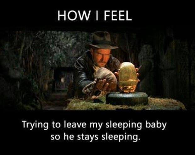 How I feel trying to leave my sleeping baby so he stays sleeping Picture Quote #1