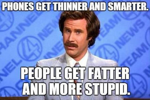 Phones get thinner and smarter. People get fatter and more stupid Picture Quote #1