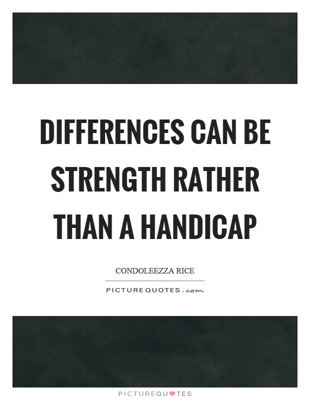 Differences can be strength rather than a handicap Picture Quote #1
