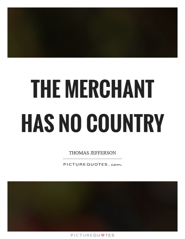 The merchant has no country Picture Quote #1