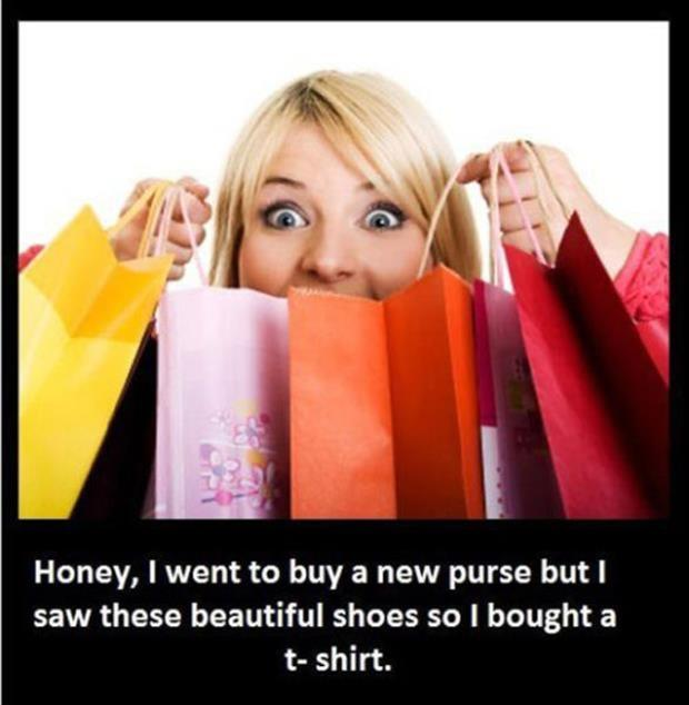 Honey, I went to buy a new purse but I saw these beautiful shoes so I bought a t-shirt Picture Quote #1