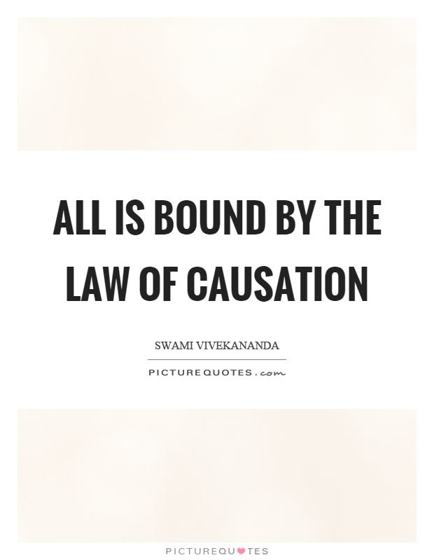 All is bound by the law of causation Picture Quote #1