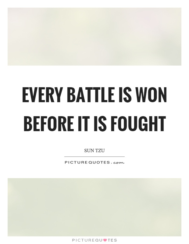 Every battle is won before it is fought Picture Quote #1