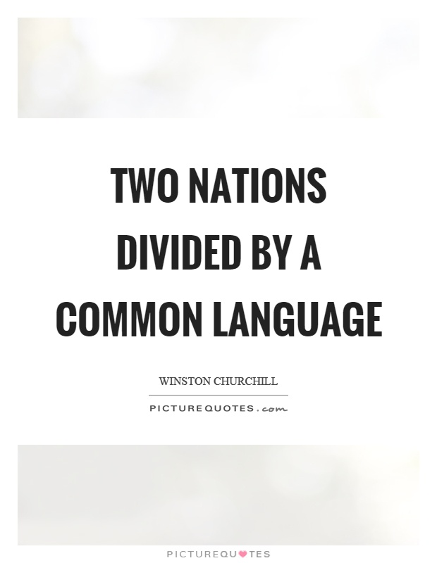 Two nations divided by a common language Picture Quote #1