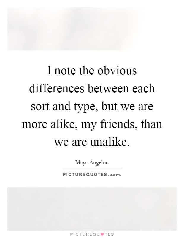 we are more alike than different