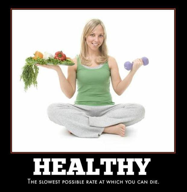 Healthy. The slowest possible rate at which you can die Picture Quote #1