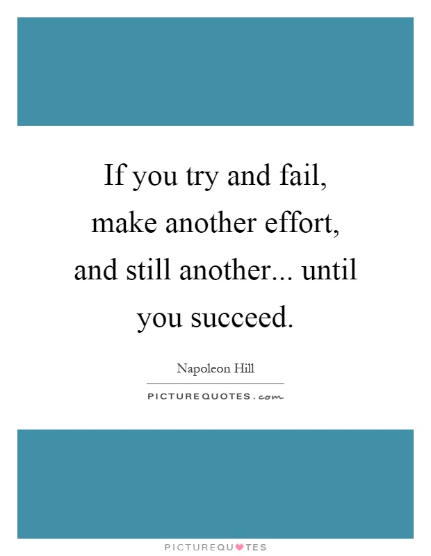try till you succeed essay Short essay on failures are the pillars of success short essay on failures are the pillars of success (free to read) till at last you do succeed try.