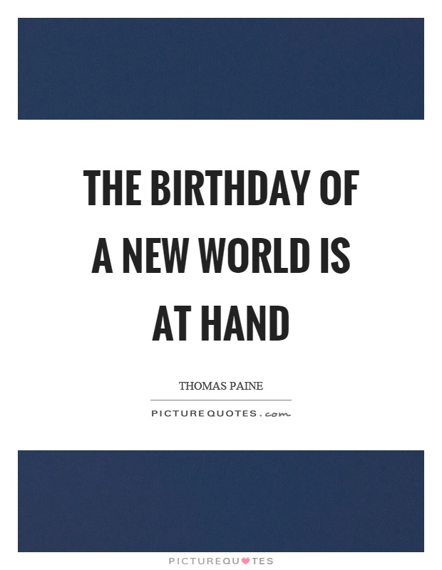 The birthday of a new world is at hand Picture Quote #1