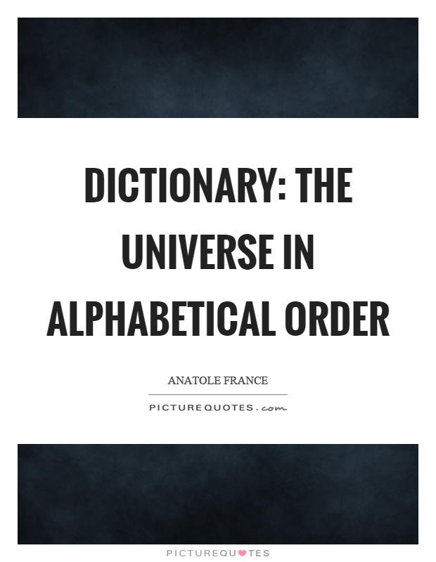 Dictionary: The universe in alphabetical order Picture Quote #1
