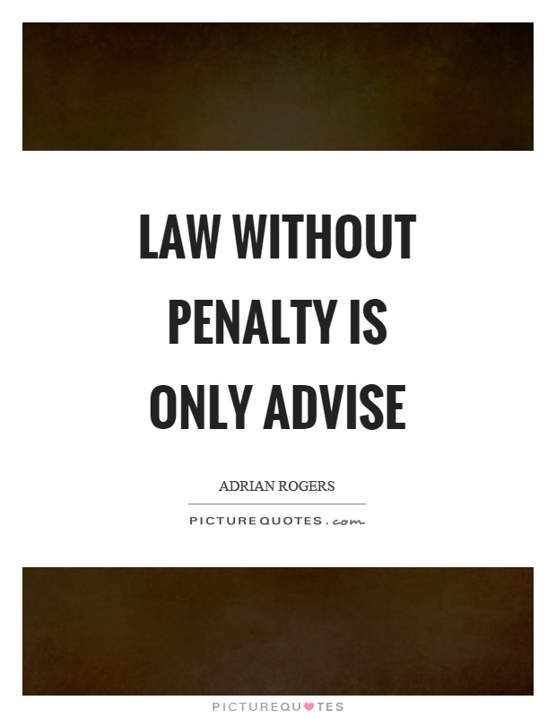 Law without penalty is only advise Picture Quote #1