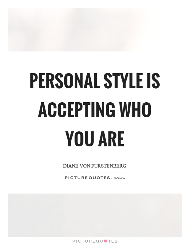 Personal style is accepting who you are Picture Quote #1