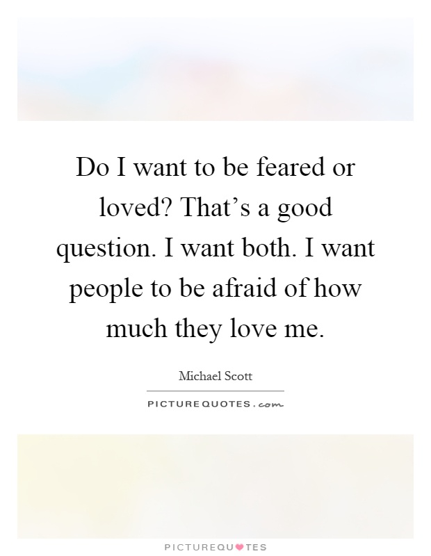 to be loved or feared as View the profiles of people named feared or loved join facebook to connect with feared or loved and others you may know facebook gives people the power.