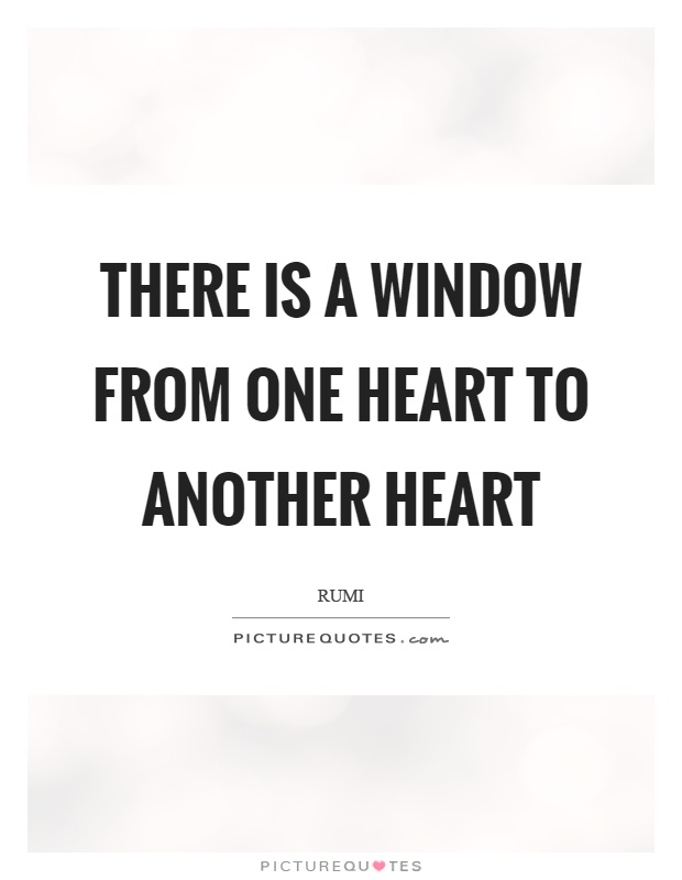 There is a window from one heart to another heart Picture Quote #1