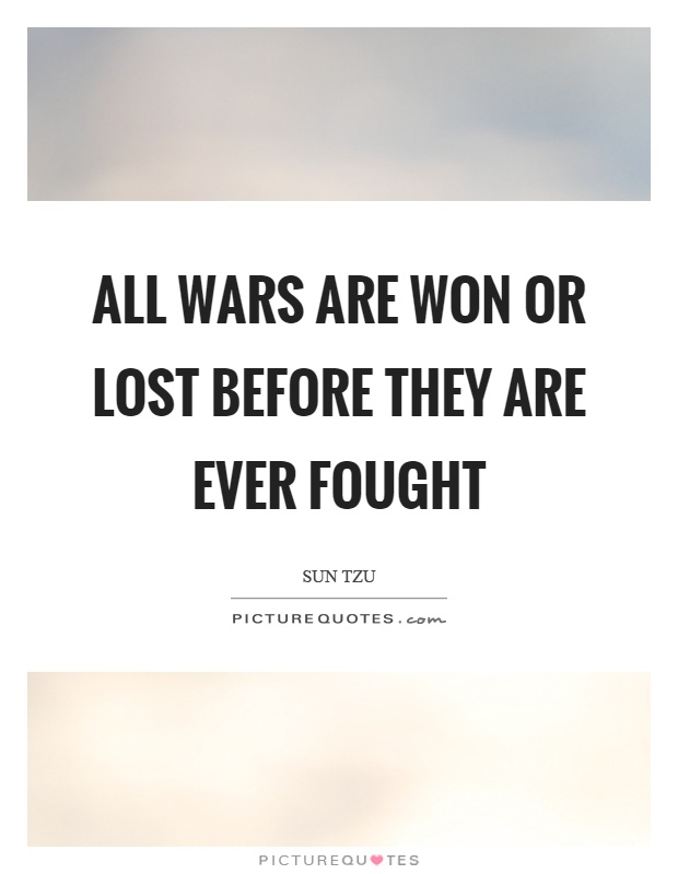 All wars are won or lost before they are ever fought Picture Quote #1
