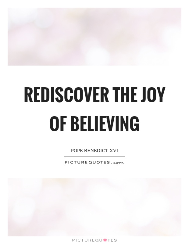 Rediscover the joy of believing Picture Quote #1