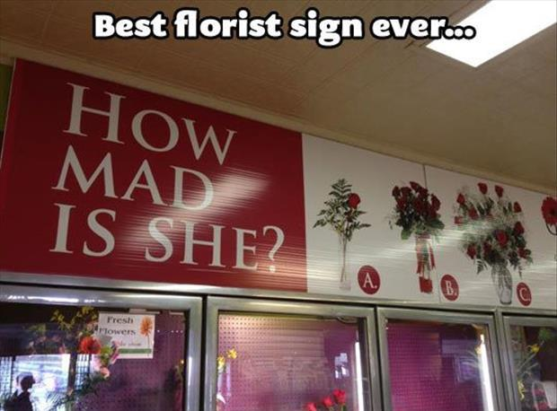 Best florist sign ever... How mad is she? Picture Quote #1