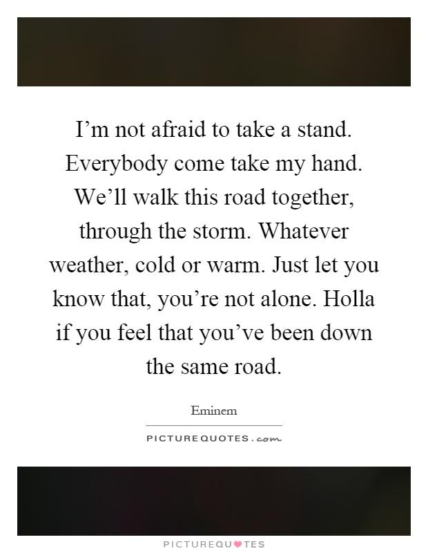 Lyric i m not afraid eminem lyrics : I'm not afraid to take a stand. Everybody come take my hand ...