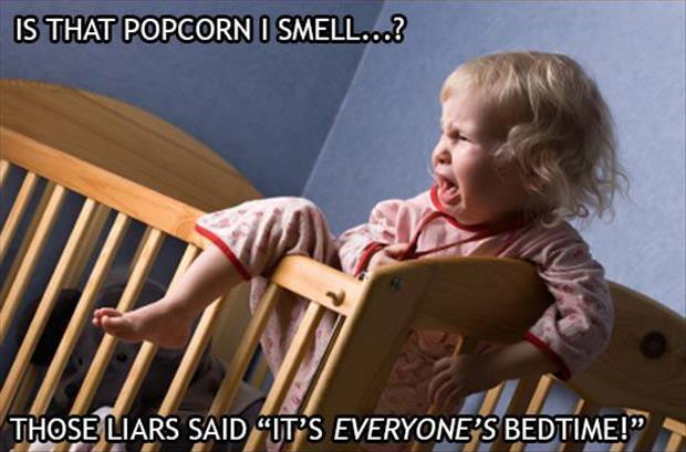 "Is that popcorn I smell? Those liars said ""It's everyone's bedtime!"" Picture Quote #1"