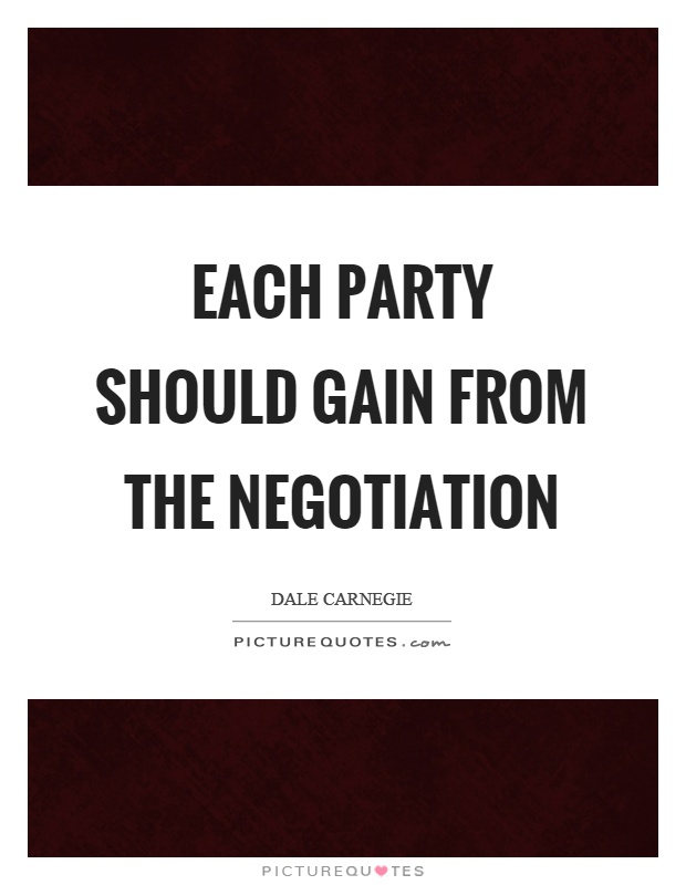 Each party should gain from the negotiation Picture Quote #1