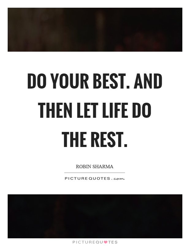 Do your best. And then let life do the rest Picture Quote #1
