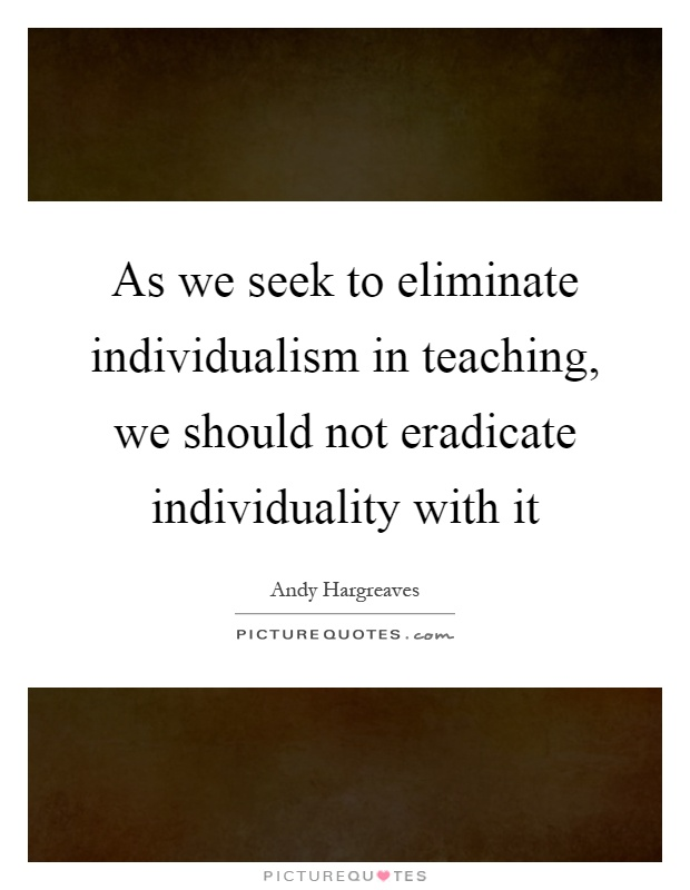 teaching individualism Obedience to the teaching of the anointing who is the holy spirit  it is due to our individualism because of individualism, the body of.