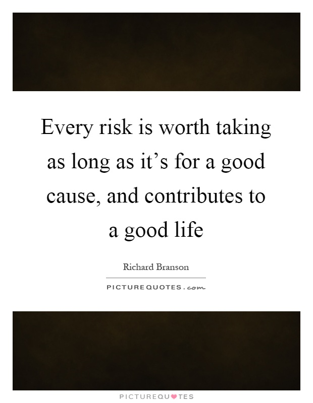 a risk worth taking essay Read whole living's the importance of taking risks articlealso get relationship & career advice, time management tips & natural stress remedies at wholelivingcom.