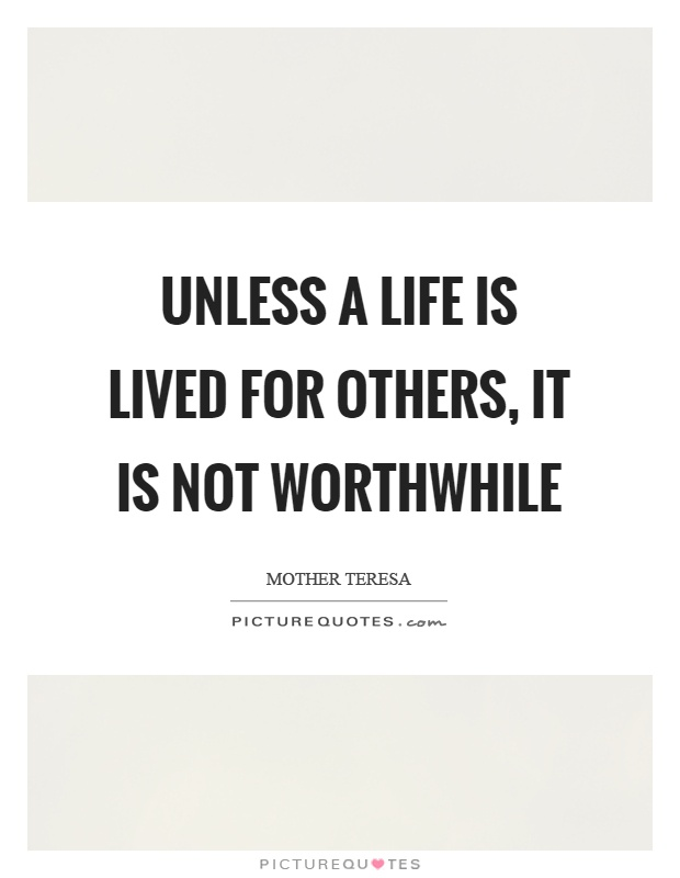 Unless a life is lived for others, it is not worthwhile Picture Quote #1