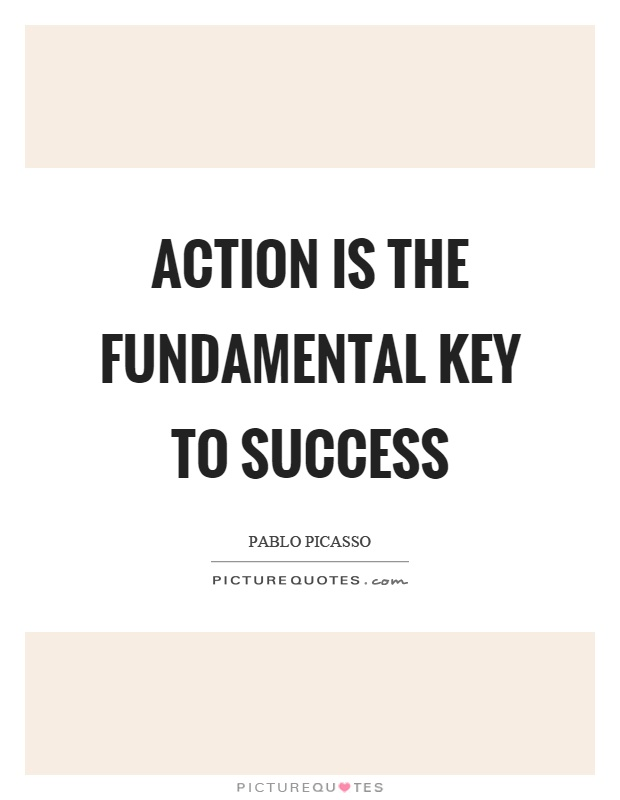Action is the fundamental key to success Picture Quote #1