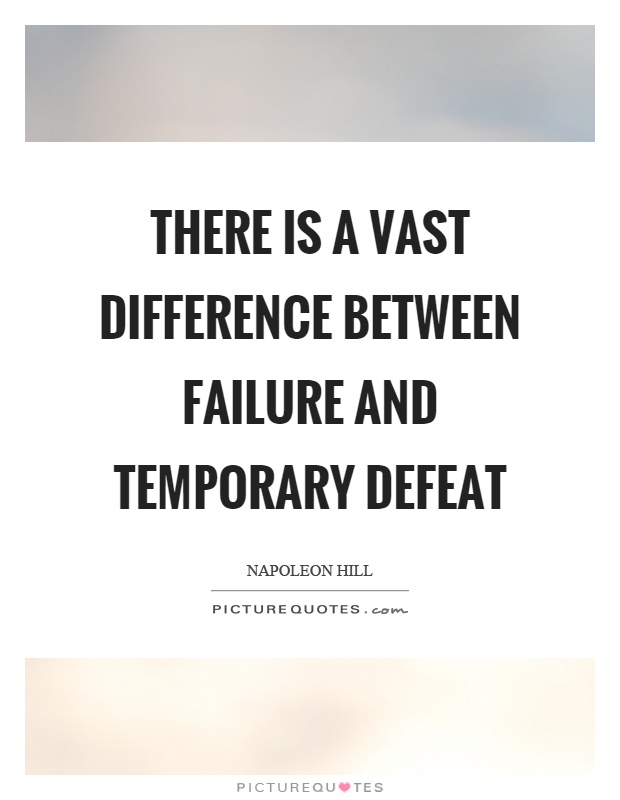 There is a vast difference between failure and temporary defeat Picture Quote #1