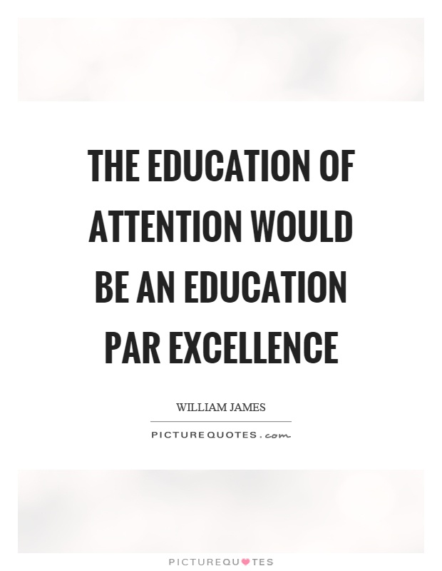 The education of attention would be an education par excellence Picture Quote #1
