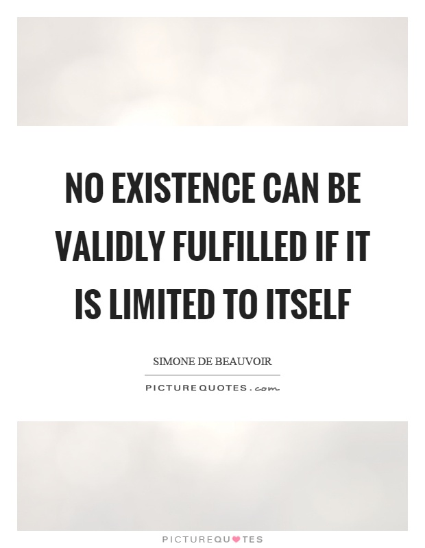 No existence can be validly fulfilled if it is limited to itself Picture Quote #1